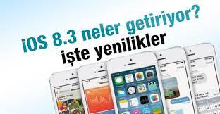 iOS 8.3 ne yenilikler getiriyor
